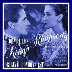 Ivor Novello's King's Rhapsody (Original London Cast)