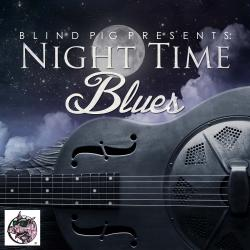 6a84a9f88f3d Blind Pig Presents  Night Time Blues