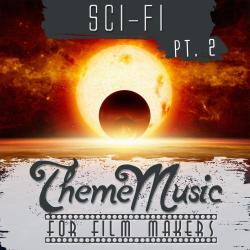 Sci-Fi Theme Music for Film Makers Pt. 2