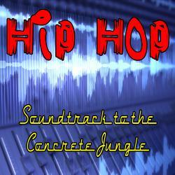 Hip Hop Soundtrack To The Concrete Jungle (Re-Recorded)