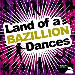 Land Of A Bazillion Dances