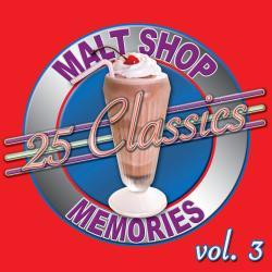25 Classics - Malt Shop Memories Vol. 3