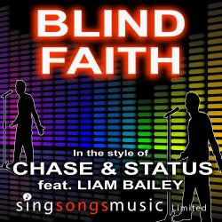 Blind Faith (In the style of Chase & Status feat. Liam Bailey)