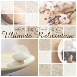 Healing The Body - Ultimate Relaxation
