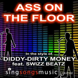 Ass On The Floor (Clean) (In the style of Diddy Dirty Money feat. Swizz Beatz)