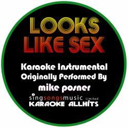 Looks Like Sex (Originally Performed By Mike Posner) [Karaoke Instrumental Version]