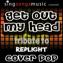 Get Out My Head (Originally Performed By Redlight) [Tribute Version]