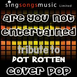 Are You Not Entertained (Originally Performed By Dot Rotten) [Tribute Version]