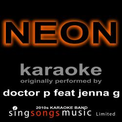 Neon (Originally Performed By Doctor P Feat Jenna G) [Karaoke Audio Version]