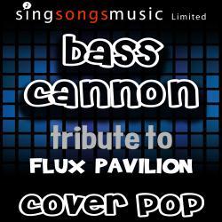 Bass Cannon (A Tribute to Flux Pavilion)