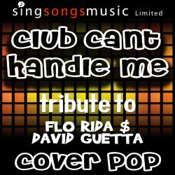 Club Can't Handle Me (Tribute to Flo Rida & David Guetta)
