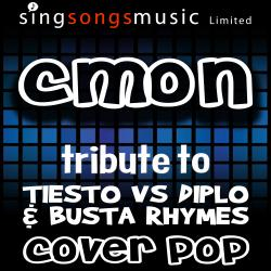 C'mon (Catch Em By Surprise) [Tribute to Tiesto vs Diplo & Busta Rhymes]