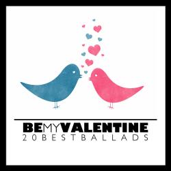 Be My Valentine 20 Best Ballads