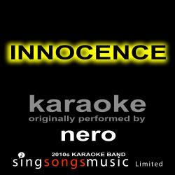 Innocence (Originally Performed By Nero) [Karaoke Audio Version]