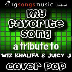 My Favorite Song (Tribute to Wiz Khalifa & Juicy J)