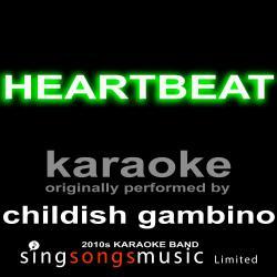 Heartbeat (Originally Performed By Childish Gambino) [Karaoke Audio Version]