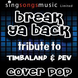 Break Ya Back (Tribute to Timbaland & Dev)
