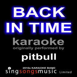Back in Time (Originally Performed By Pitbull) [Karaoke Audio Version]