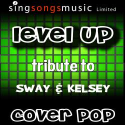 Level Up (Tribute to Sway & Kelsey)