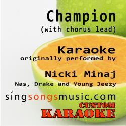 Champion (With Chorus Lead) [Originally Performed By Nicki Minaj, Nas, Drake & Young Jeezy] [Karaoke Audio Version]