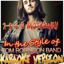 2-4-6-8 Motorway (In the Style of Tom Band Robinson) [Karaoke Version]
