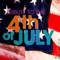 Tribute to the 4th of July