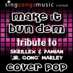 Make it Bun Dem (Tribute to Skrillex & Damian 'Jr. Gong' Marley)