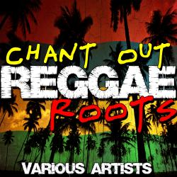 Chant Out: Reggae Roots
