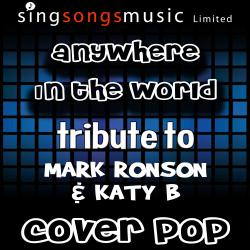 Anywhere in the World (Tribute to Mark Ronson & Katy B)
