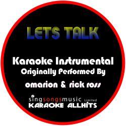 Let's Talk (Originally Performed By Omarion & Rick Ross) [Instrumental Version]