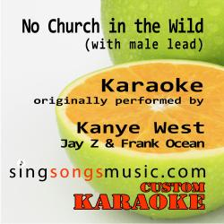 No Church in the Wild (With Male Lead) [Originally Performed By Kanye West, Jay Z and Frank Ocean] [Karaoke Audio Version]