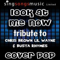 Look At Me Now (Tribute to Chris Brown, Lil Wayne & Busta Rhymes)