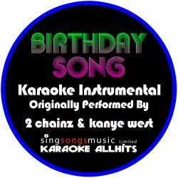 Birthday Song (Originally Performed By 2 Chainz & Kanye West) [Instrumental Version]