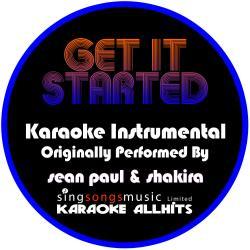 Get It Started (Originally Performed By Pitbull & Shakira) [Instrumental Version]