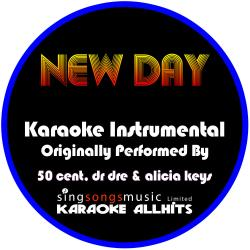 New Day (Originally Performed By 50 Cent, Dr Dre & Alicia Keys) [Instrumental Version]