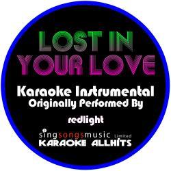 Lost in Your Love (Originally Performed By Redlight) [Instrumental Version]