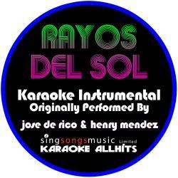 Rayos DE Sol (Originally Performed By Jose DE Rico & Henry Mendez) [Instrumental Version]