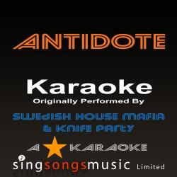 Antidote (Originally Performed By Swedish House Mafia vs. Knife Party) [Karaoke Audio Version]