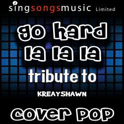 Go Hard (La La La) [Tribute to Kreayshawn] [(Karaoke Audio Version]