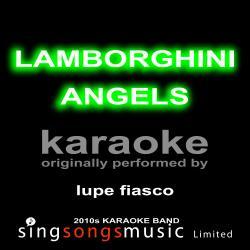 Lamborghini Angels (Originally Performed By Lupe Fiasco) [Karaoke Audio Version]