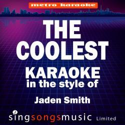 The Coolest (In the Style of Jaden Smith) [Karaoke Audio Version] - Single