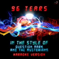 96 Tears (In the Style of Question Mark & The Mysterians) [Karaoke Version] - Single