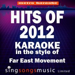 Karaoke Hits 2012 (In the Style of Far East Movement) [Karaoke Version]