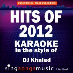 Karaoke Hits 2012 (In the Style of D J Khaled) [Karaoke Version]