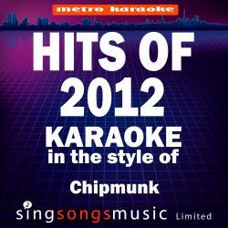 Karaoke Hits 2012 (In the Style of Chipmunk) [Karaoke Version]