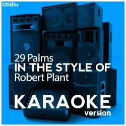29 Palms (In the Style of Robert Plant) [Karaoke Version] - Single
