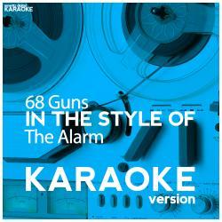 68 Guns (In the Style of the Alarm) [Karaoke Version] - Single