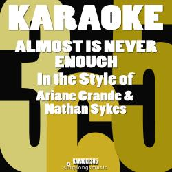 Almost Is Never Enough (In the Style of Ariana Grande & Nathan Sykes) [Karaoke Version] - Single