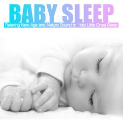 Baby Sleep: Relaxing New Age and Nature Sound to Help Little Ones Sleep