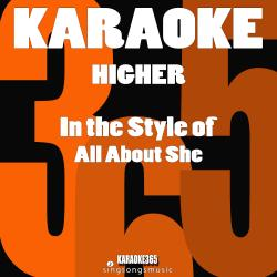 Higher (In the Style of All About She) [Karaoke Version] - Single